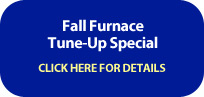 Fall Furnace Tune-Up Special | Click Here for Deatails